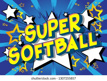 Super Softball - Vector illustrated comic book style phrase on abstract background.