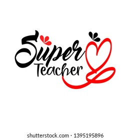 Super teacher hand lettering quote. Happy teachers day vector for greeting card, gift, craft or school design.