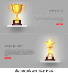 Super Trophy. Super star. Two golden awards. Banners set with reward. Golden cup upper and golden star down. Shiny and glossy prizes on basements. Silver background. Flat design. Vector illustration