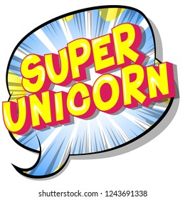 Super Unicorn - Vector illustrated comic book style phrase on abstract background.