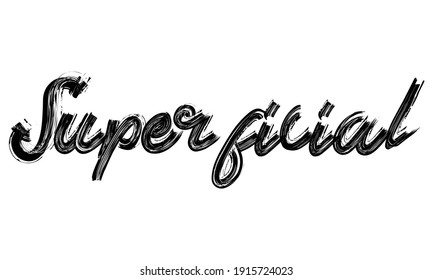 Superficial Black Text Hand written Brush font drawn phrase Typography decorative script letter on the White background for sayings