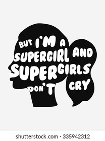 I'm A Supergirl And Supergirls Don't Cry, Superhero Print, Minimalist Background, Vector Illustration, Home Decor