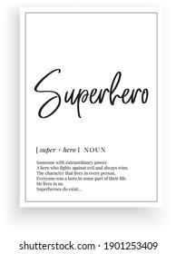 Superhero definition, vector. Minimalist poster design. Wall decals, designer noun description. Wording Design isolated on white background, lettering. Wall art artwork. Modern poster design in frame