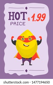 Superhero fruit lemon in mask and cloack vector cartoon price illustration. Cute fruit character in super hero costume with hot price banner.