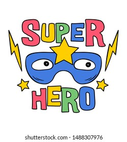 Superhero mask with star, doodle style. Trendy hipster print design modern vector cartoon illustration for children kid. Fashion print design for t-shirt clothes tee coloring badge patch sticker pin.