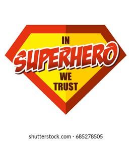 In superhero we trust Super hero logo Vector sticker