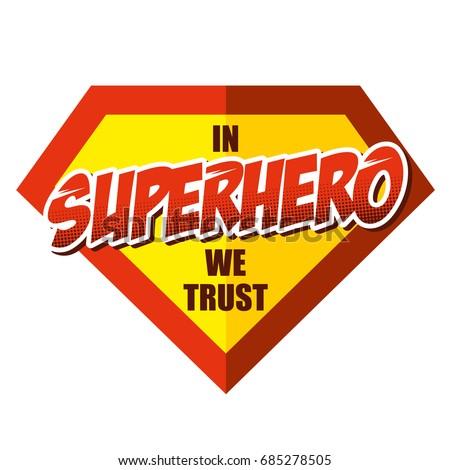 9a2efaded7ca0 Superhero We Trust Super Hero Logo Stock Vector (Royalty Free ...