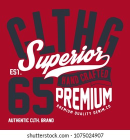 Superior denim, vintage urban brand graphic for t-shirt. Original clothes design with grunge. Authentic apparel typography. Retro sportswear print. Vector illustration.