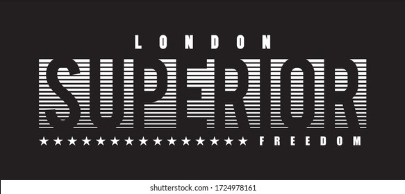 superior slogan graphic design for t shirt. Tee shirt typography print. Vector illustration.