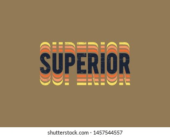 Superior Slogan, t shirt graphic design, vector artistic illustration graphic style, vector, poster.
