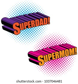 Supermom and superdad written in comic book style. In pop art colors. EPS10 vector illustration.