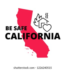 Support and charity design after wildfires in southern California with Be Safe California words, map of California state, fire and heart shape.