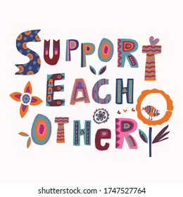 Support each other motivation note card. Stay positive and help together social media message. Outreach hopeful kindness hand drawn collage lettering.