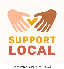 Support local vector design. Image for restaurants, local business, shops suffered from Coronavirus, COVID-19. Image for repost and social media. Save and Support local business during Coronavirus