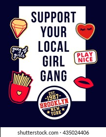 Support your local girl gang with patch fashion pins t-shirt pocket and apparels print