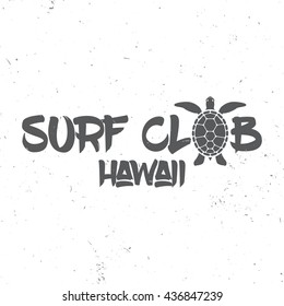 Surf club concept. Vector Summer surfing retro badge. Surfer club emblem, outdoors banner, vintage background. Surfing concept for shirt or logo, print, stamp. Turtle, hawaii.