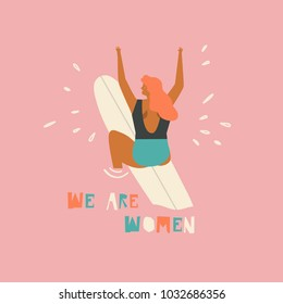 Surf poster with text quote we are women. Feminism and girl power concept.