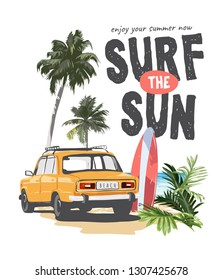 surf the sun slogan with car and surfboard illustration