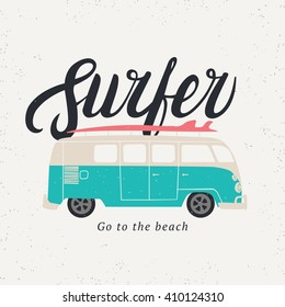 Surfer calligraphy design for tee print. Vintage design for posters, t-shirts, card. Vector illustration with surfboard and surfer bus on grunge texture. Vector art.