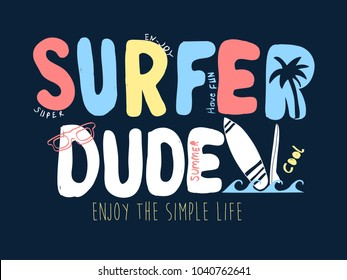 Surfer dude slogan and summer icons illustration vector. Hand drawing.
