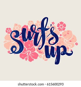 surfs up - lettering with flowers surfing print. grunge t-shirt print.
