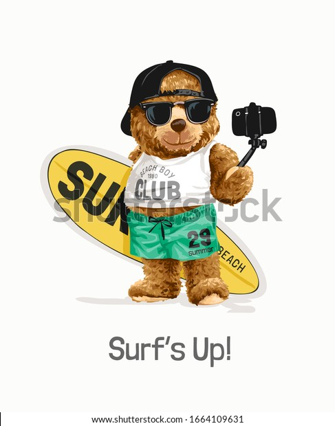 surf's up slogan with bear toy holding surf board taking selfie illustration