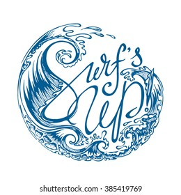"""Surf's Up!"" Unique Lettering Isolated on White. Vector Round Emblem with Stylized Waves."
