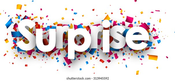 Surprise sign with colour confetti. Vector paper illustration.