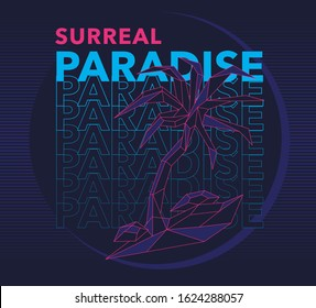 Surreal Paradise slogan print design with 80s style low poly palm illustration