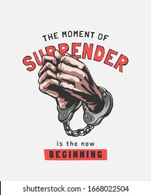 surrender slogan with hand in handcuffs graphic illustration