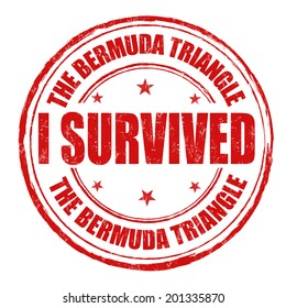 I survived the Bermuda Triangle grunge rubber stamp on white, vector illustration