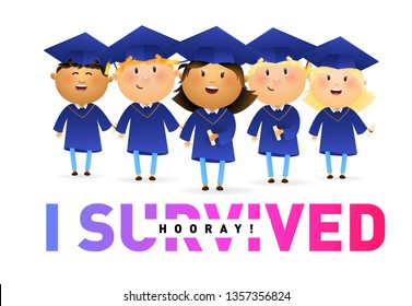 I Survived, Hooray banner design. Cheerful students in graduation caps and gowns and colorful text isolated on white. Illustration can be used for banners, flyer, graduation party