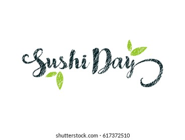 Sushi Day. Vector illustration with leaves. Tasty typography for Japanese cuisine. Japanese food.