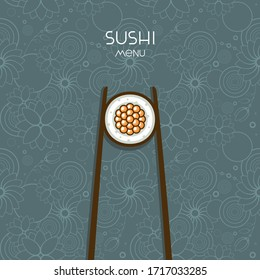 Sushi menu design. Vector illustration for sushi bar logo. Roll with caviar on floral background.