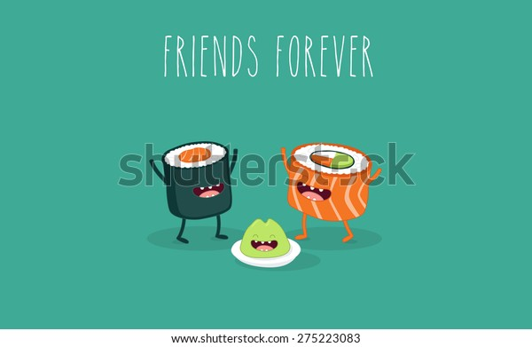 Sushi roll and wasabi. Japanese food. Vector cartoon. friends forever. Comic characters. You can use in the menu, in the shop, in the bar, the card or stickers.