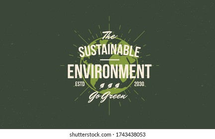 Sustainable environment logo concept. Vintage Ecology poster with earth. Modern design poster. Retro poster for Sustainable energy development. Earth icon silhouette. Vector illustration