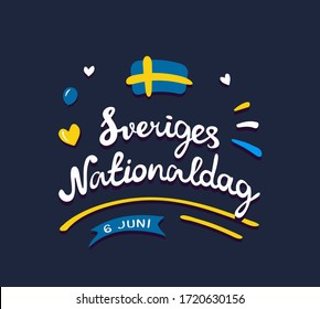 Sveriges nationaldag or National Day of Sweden. Holiday celebrated annually on 6 June. Digital draw vintage lettering with hearts, balloon, swedish flag. Illustration, greeting card, poster, banner.