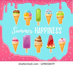 """Sweet cartoon ice cream set with melted pink background. Vector colorful ice creams with inspirational inscription """"Summer Happiness""""."""