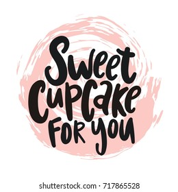 Sweet Cupcake print. Lettering. Sweet cupcake for you