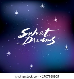 Sweet dreams handwritten text. Modern brush calligraphy, hand lettering. Vector illustration of galaxy. Dark blue and purple gradation sky with shining stars as background.