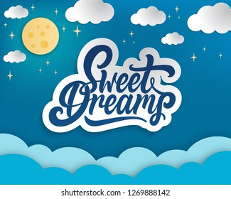 Sweet dreams papper art.Hand lettering, papper clouds,moon and stars  in the night sky.