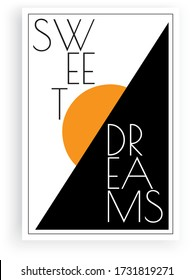 Sweet dreams, vector. Scandinavian minimalist art design. Modern poster design. Wall art, art design, artwork, wall decals. Wording design, lettering