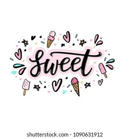 Sweet Hand lettering word with illustration of ice cream and design elements.