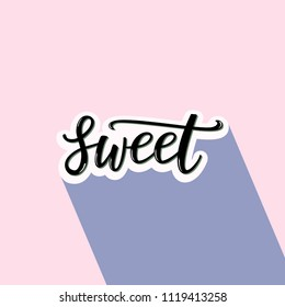 Sweet. Hand lettering word with shadow. Vector illustration