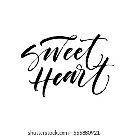 Sweet heart postcard. Phrase for Valentine's day. Ink illustration. Modern brush calligraphy. Isolated on white background.