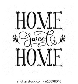 Sweet home black ink hand lettering, vintage calligraphy, handwritten typography on blackboard background with grunge texture. Vector illustration.