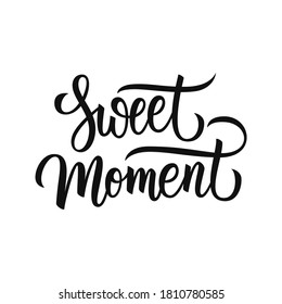 Sweet Moment handwritten inscription. Hand drawn lettering. Creative typography for your design. Vector illustration.