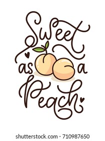 Sweet as a peach lettering quote with cute peaches. Cute hand drawn calligraphy with fruits. Vector illustration design for textile, posters, greeting cards, cases etc.