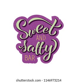 Sweet and salty bar. Vector lettering illustration for trade packaging or promotion. Lettering card, invitation or banner template. Calligraphy background. Typography pocter. EPS 10