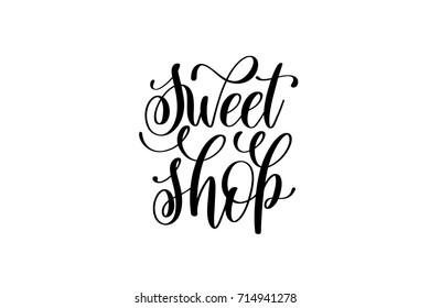 sweet shop hand lettering inscription, calligraphy vector illustration